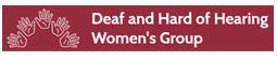 Deaf and Hard of Hearing Women's Group - Deaf and Hard of Hearing Women's Group
