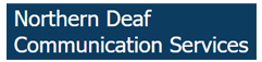 Northern Deaf Communication Services - Northern Deaf Communication Services