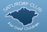 Saturday Club for Deaf Children Isle of White  - Saturday Club for Deaf Children Isle of White